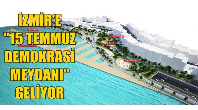 """""""15 Temmuz Demokrasi Meydanı"""" geliyor"""