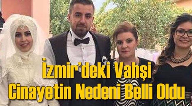İzmir'deki Katliamın Nedeni Belli Oldu