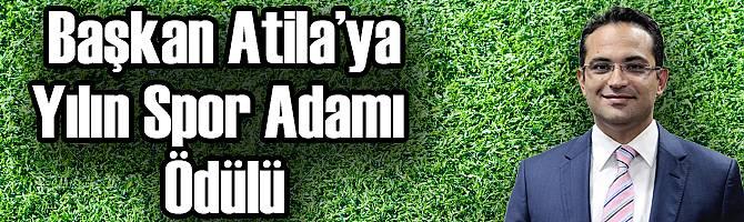 Yılın Spor Adamı ödülü Başkan Olgun Atila'ya
