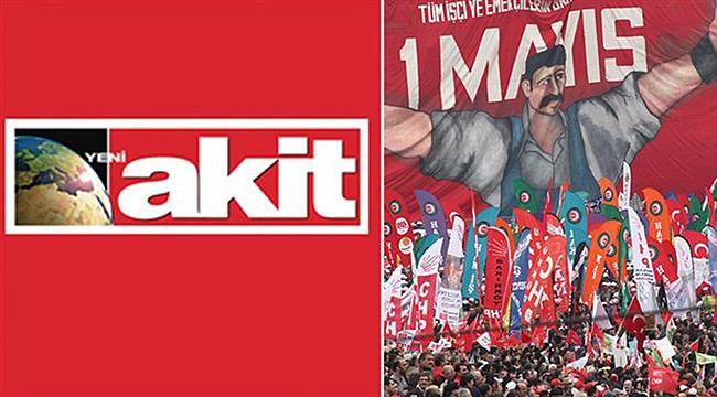 Akit'ten 1 Mayıs Provokasyonu