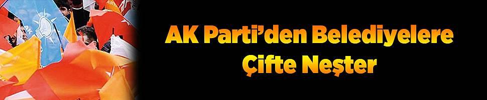 AK Parti'den Belediyelere Çifte Neşter