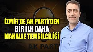 Ak Parti İzmir'de bir ilk, Mahalle Temsilciliği