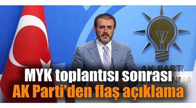 MYK toplantısı sonrası AK Parti'den flaş açıklama
