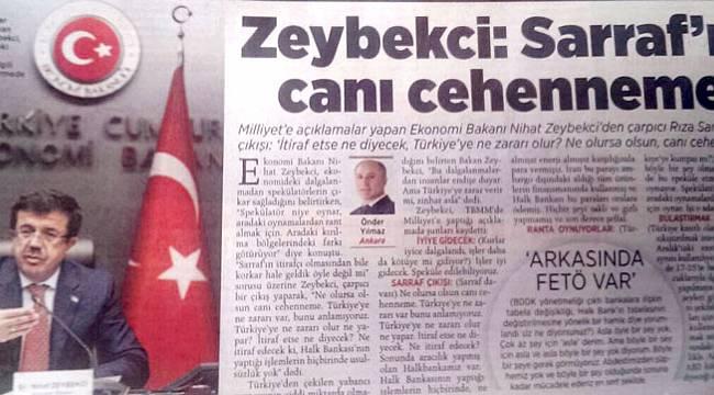 Zeybekci, Sarraf'ı 'Cehenneme Postaladığını' Yalanladı, Haber 'Uçuruldu'
