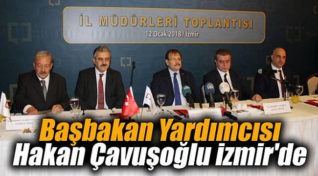 Başbakan Yardımcısı Hakan Çavuşoğlu İzmir'de