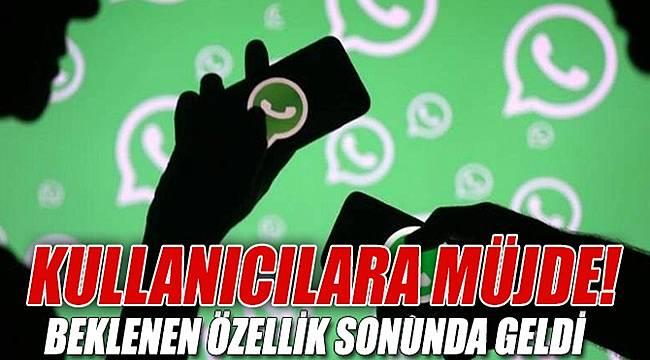 Kullanıcılara müjde! WhatsApp'a beklenen özellik sonunda geldi