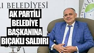 AK Partili belediye başkanına bıçaklı saldırı
