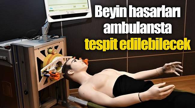 Beyin hasarları ambulansta tespit edilebilecek