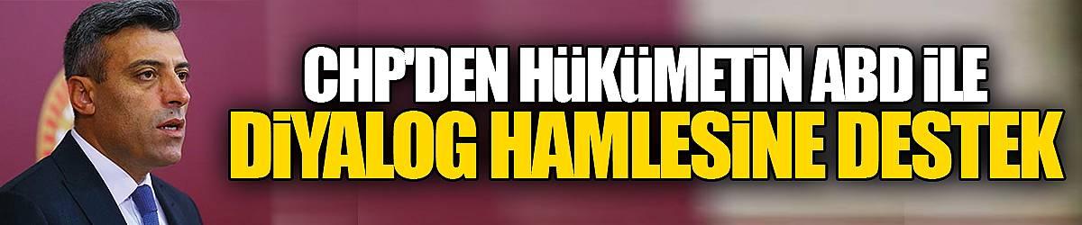 CHP'den hükümetin ABD ile diyalog hamlesine destek
