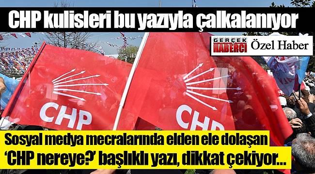 CHP kulisleri bu yazıyla çalkalanıyor
