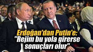 Erdoğan'dan Putin'e: