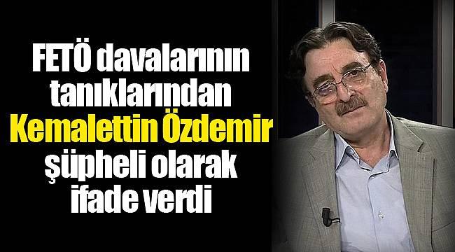 FETÖ davalarının tanıklarından Kemalettin Özdemir şüpheli olarak ifade verdi