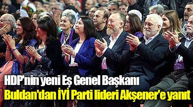 HDP'nin yeni Eş Genel Başkanı Buldan'dan İYİ Parti lideri Akşener'e yanıt