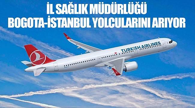 İl Sağlık Müdürlüğü Bogota-İstanbul yolcularını arıyor
