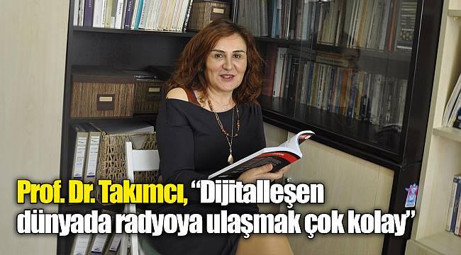 """Prof. Dr. Takımcı, """"Dijitalleşen dünyada radyoya ulaşmak çok kolay"""""""