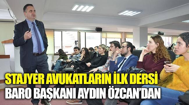 STAJYER AVUKATLARIN İLK DERSİ BARO BAŞKANI AYDIN ÖZCAN'DAN