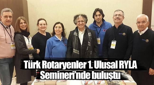 Türk Rotaryenler 1. Ulusal RYLA Semineri'nde buluştu
