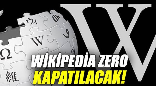 Wikipedia Zero kapatılacak!