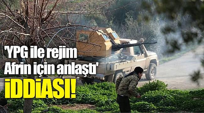 'YPG ile rejim Afrin için anlaştı' iddiası!