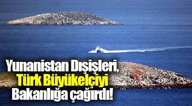 Yunanistan Dışişleri, Türk Büyükelçiyi Bakanlığa çağırdı!