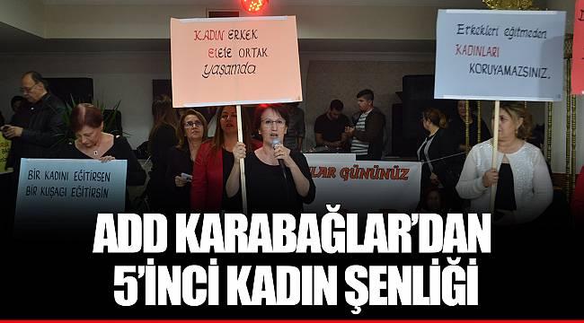 ADD KARABAĞLAR'DAN 5'İNCİ KADIN ŞENLİĞİ