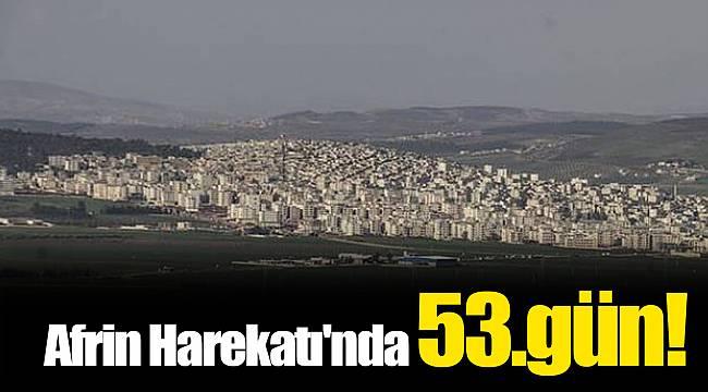 Afrin Harekatı'nda 53.gün! (Afrin son dakika)
