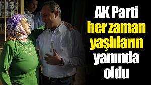 AK Parti her zaman yaşlıların yanında oldu