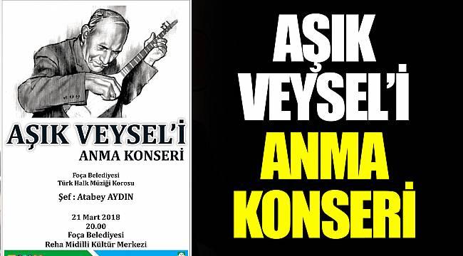 AŞIK VEYSEL'İ ANMA KONSERİ
