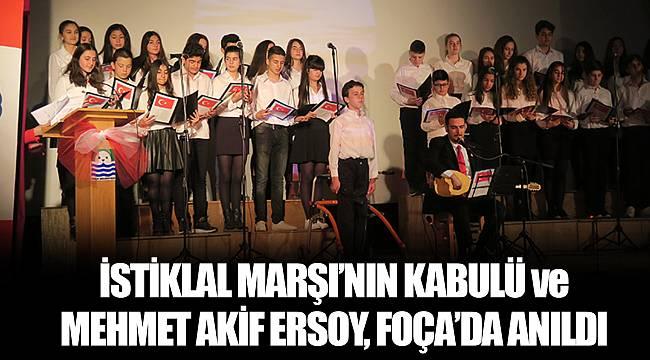 İSTİKLAL MARŞI'NIN KABULÜ ve MEHMET AKİF ERSOY, FOÇA'DA ANILDI