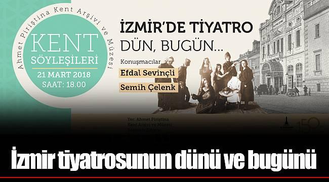 İzmir tiyatrosunun dünü ve bugünü
