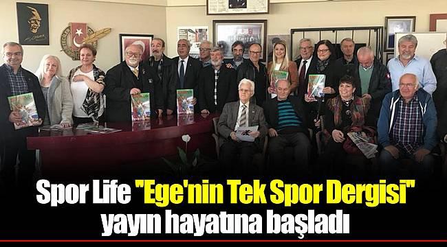 Spor Life ''Ege'nin Tek Spor Dergisi'' yayın hayatına başladı