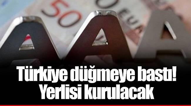 Türkiye düğmeye bastı! Yerlisi kurulacak