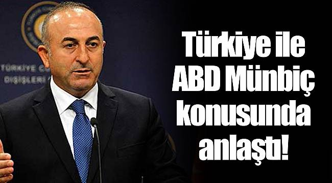 Türkiye ile ABD Münbiç konusunda anlaştı!
