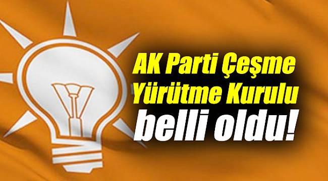 AK Parti Çeşme Yürütme Kurulu belli oldu!