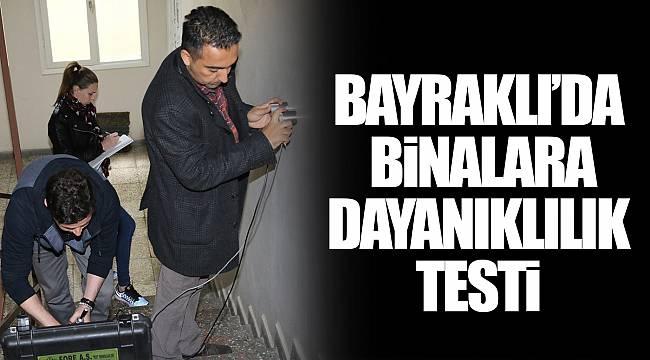 BAYRAKLI'DA BİNALARA DAYANIKLILIK TESTİ