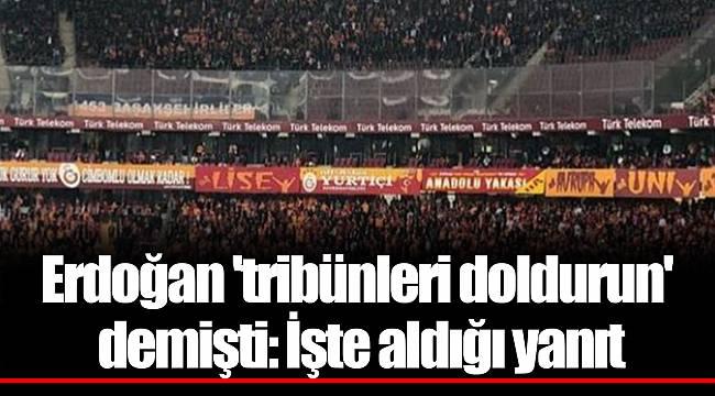 Erdoğan 'tribünleri doldurun' demişti: İşte aldığı yanıt
