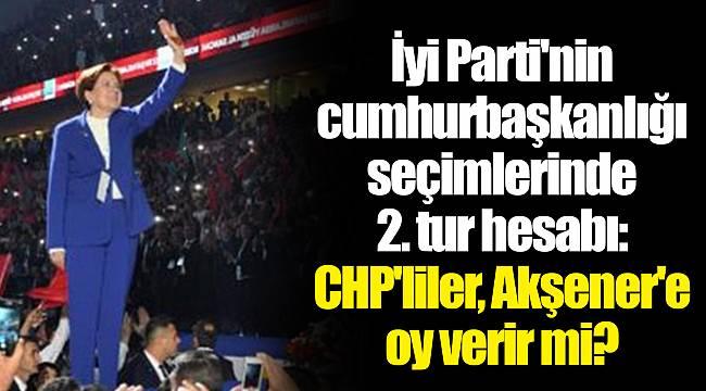 İyi Parti'nin cumhurbaşkanlığı seçimlerinde 2. tur hesabı: CHP'liler, Akşener'e oy verir mi?