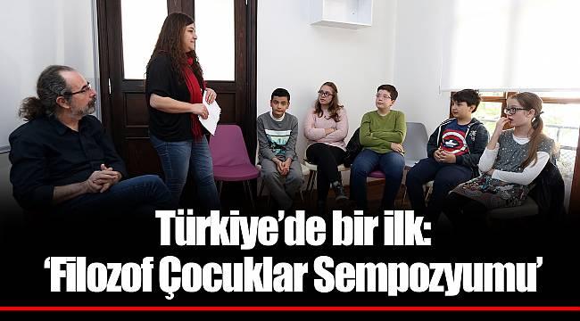 Türkiye'de bir ilk:  'Filozof Çocuklar Sempozyumu'