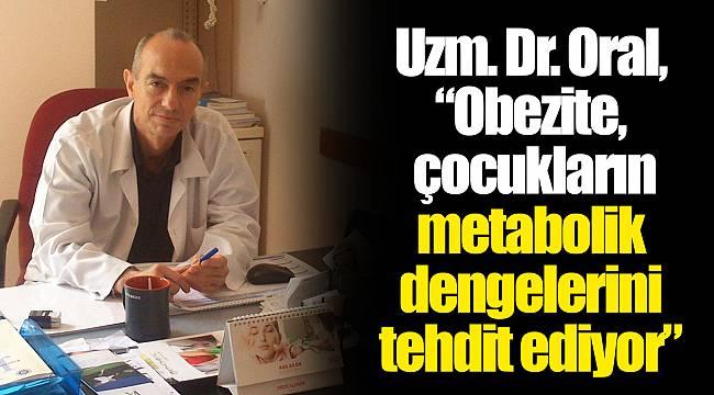 """Uzm. Dr. Oral, """"Obezite, çocukların metabolik dengelerini tehdit ediyor"""""""