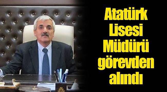 Atatürk Lisesi Müdürü görevden alındı
