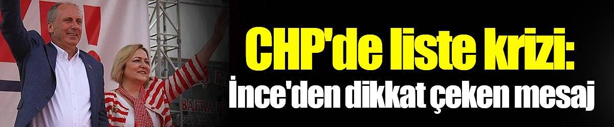 CHP'de liste krizi: Muharrem İnce'den dikkat çeken mesaj