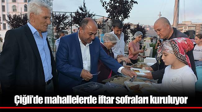 Çiğli'de mahallelerde iftar sofraları kuruluyor