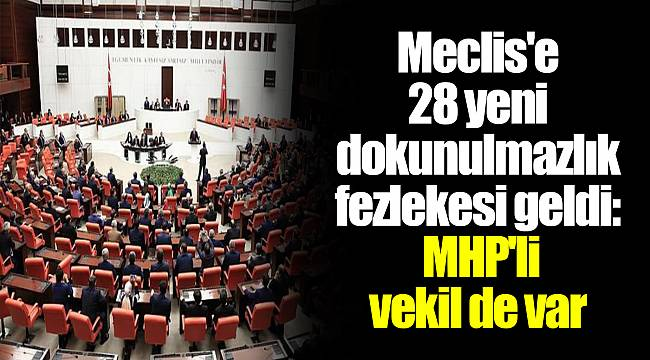 Meclis'e 28 yeni dokunulmazlık fezlekesi geldi: MHP'li vekil de var