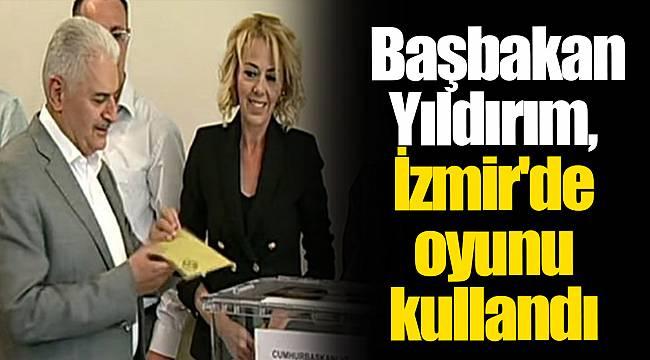 Başbakan Yıldırım, İzmir'de oyunu kullandı