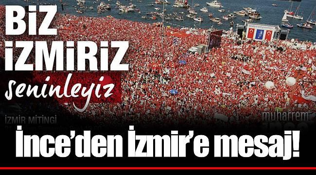 İnce'den İzmir'e mesaj!