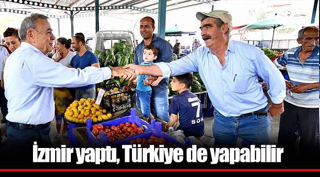 İzmir yaptı, Türkiye de yapabilir