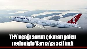 THY uçağı sorun çıkaran yolcu nedeniyle Varna'ya acil indi