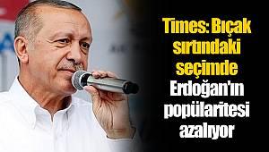 Times: Bıçak sırtındaki seçimde Erdoğan'ın popülaritesi azalıyor