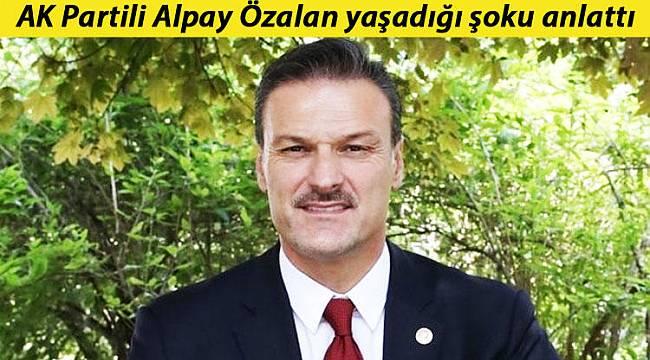 AK Partili Alpay Özalan anlattı: 'Kovuldum resmen'