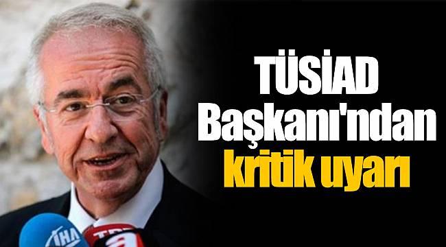 TÜSİAD Başkanı Bilecik: Artık zaman kaybedecek lüksümüz yok 34